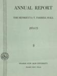 Annual Report - Henrietta T. Farrell Hall 1974-75