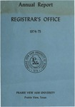 Annual Report - Office of the Registrar 1974-75 by Prairie View A&M University