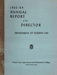 Annual Report - Director of the Department of Student Life 1963-64 by Prairie View A&M College
