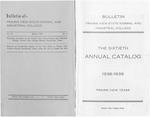 Annual Catalog - The School Year 1938-1939 by Prairie View State Normal & Industrial College