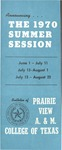 Summer Session - The School Year 1970 by Prairie View Agricultural and Mechanical College