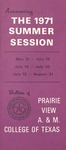 Summer Session - The School Year 1971 by Prairie View Agricultural and Mechanical College