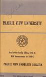 Catalog Edition - The School Year 1945-46 by Prairie View University