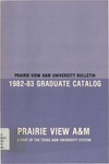 Graduate Catalog - The School Year 1982-1983 by Prairie View A&M University