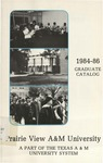 Graduate Catalog - The School Year 1984-1986 by Prairie View A&M University