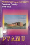 Graduate Catalog - The School Year 1998-2001 by Prairie View A&M University