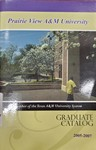Graduate Catalog - The School Year 2005-2007 by Prairie View A&M University
