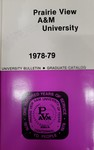 Graduate Catalog - The School Year 1978-1979 by Prairie View A&M University