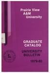 Graduate Catalog - The School Year 1979-1980 by Prairie View A&M University