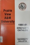 Graduate Catalog - The School Year 1980-1981 by Prairie View A&M University