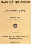 An Institutional Self-Study - Fifth Year Report - September 15, 1974 by Prairie View A&M University