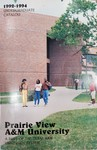 Undergraduate Catalog - The School Year 1992-1994 by Prairie View A&M University