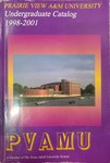 Undergraduate Catalog - The School Year 1998-2001 by Prairie View A&M University