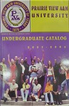 Undergraduate Catalog - The School Year 2003-2004 by Prairie View A&M University