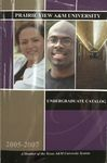 Undergraduate Catalog - The School Year 2005-2007 by Prairie View A&M University