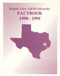 University Fact Book - 1990-1995 by Prairie View A&M University
